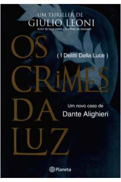 Os Crimes da Luz - um Novo Caso de Dante Alighieri