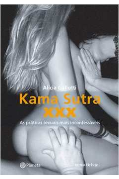 Kama Sutra Xxx as Praticas Sexuais Mais Inconfessaveis