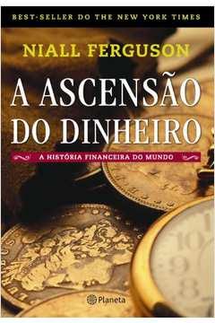 ASCENSAO DO DINHEIRO, A