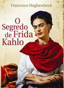 O SEGREDO DE FRIDA KAHLO