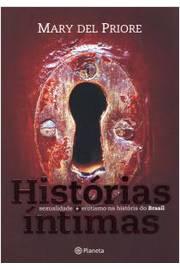 Histórias íntimas Sexualidade e Erotismo do Brasil