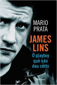 James Lins- o Playboy Que Nao Deu Certo