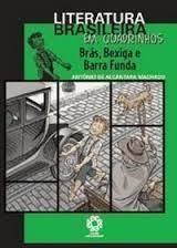 Bras, Bexiga E Barra Funda - Literatura Brasileira Em Quadrinhos