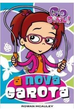 A Nova Garota - Go Girl