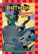 Batman - o Chapeleiro Louco