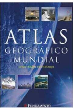 Atlas Geográfico Mundial: com o Brasil em Destaque