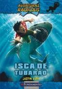 Aventuras Radicais - Isca de Tubarão