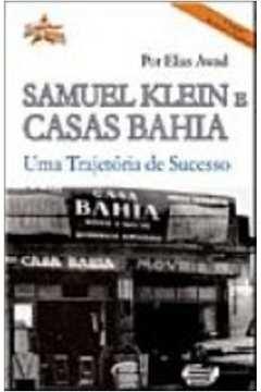Samuel Klein e Casas Bahia: Uma trajetória de sucesso