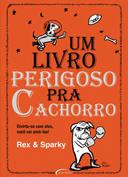 Um Livro Perigoso pra Cachorro