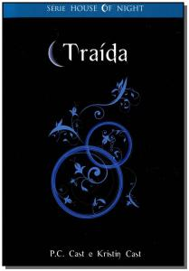 The House of Night 2 Traida