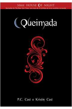 Queimada - The House Of Night Livro 7