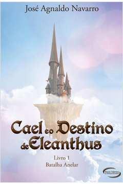 Cael e o Destino de Eleanthus Livro 1 Batalha Anelar