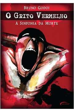 O Grito Vermelho - a Sinfonia da Morte