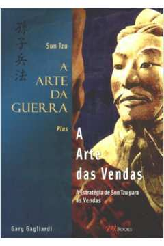 A Arte da Guerra Plus a Arte das Vendas - a Estrategia de Suntzu para as Vendas