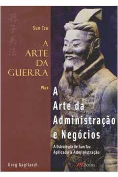 Sun Tzu a Arte da Guerra Plus a Arte da Administração e Negócios