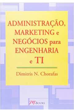 Administracao Marketing e Negocios para Engenharia e Ti