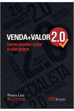 Venda + Valor 2. 0 - Como Vender Valor e Não Preço
