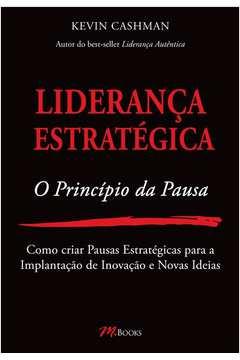 Liderança Estratégica: O Princípio da Pausa