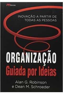 Organizacao Guiada por Ideias Inovacao a Partir de Todas as Pessoas