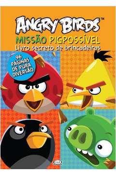 Angry Birds: Missão Pigpossivel - Livro Secreto de Brincadeiras