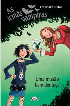 As Irmãs Vampiras - uma Missão Bem Dentuça