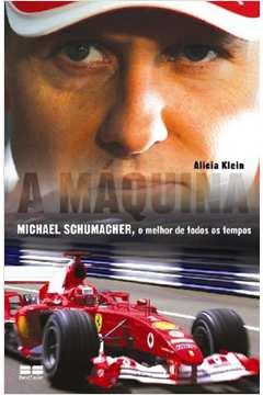 A Máquina - Michael Schumacher, o Melhor de Todos os Tempos