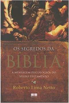 Os Segredos da Bíblia - a Mensagem Psicológica do Velho Testamento