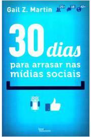 30 Dias para Arrasar nas Midias Sociais