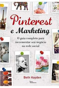 Pinterest e Marketin o Guia Completo para Incrementar Seu Negocio na Rede Social