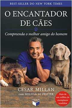O Encantador de Cães - Compreenda o Melhor Amigo do Homem