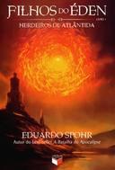 Filhos do Eden - Herdeiros de Atlantida - Livro 1