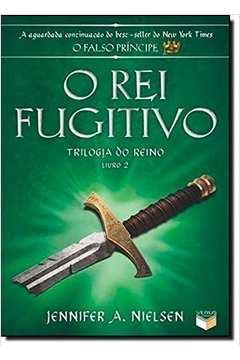 O Rei Fugitivo - Trilogia do Reino 2