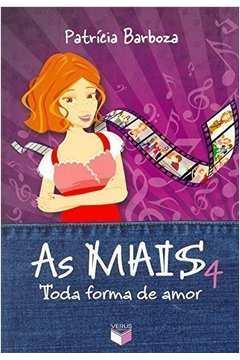 As mais 4 - Toda forma de amor