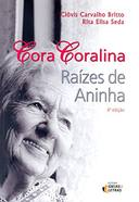 Cora Coralina: Raizes de Aninha