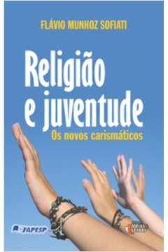 Religiao e Juventude os Novos Carismaticos