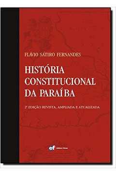 História Constitucional da Paraíba - 2ª edicão revista, ampliada e atualizada
