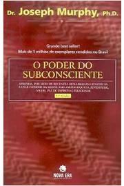 O Poder do Subconsciente (revista e Atualizada)