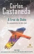 A ERVA DO DIABO Os Ensinamentos de Dom Juan 33ª ed.