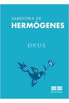 Sabedoria de Hermógenes: Deus