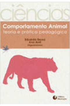 Comportamento Animal - Teoria E Pratica Pedagogica