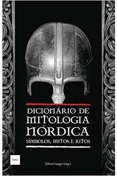 Dicionário de Mitologia Nórdica: Simbolos, Mitos e Ritos