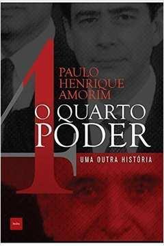 QUARTO PODER, O: UMA OUTRA HISTORIA / 1ª EDICAO