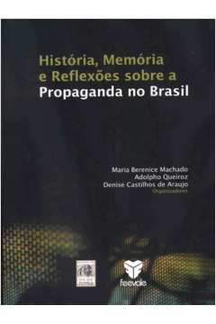 História, Memória e Reflexões Sobre a Propaganda no Brasil