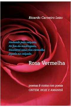 Livro Rosa Vermelha Poemas E Contos Com Poesia Ontem Hoje E Amanha
