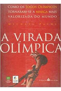 Virada Olimpica a Como os Jogos Olimpicos Tornaram Se a Marca Mais Valorizada do Mundo