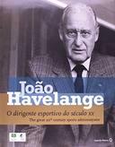 João Havelange: o Dirigente Esportivo do Século XX