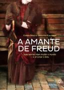 A Amante de Freud - Suas Teorias Iriam Mudar o Mundo e Arruinar o Dela