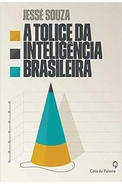 TOLICE DA INTELIGENCIA BRASILEIRA, A