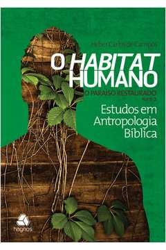 Habitat Humano, O: O Paraíso Restaurado - Vol.4 - Parte 2 - Coleção Estudos em Antropologia Bíblica