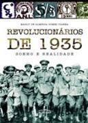 Revolucionários de 35 - Sonho e Realidade